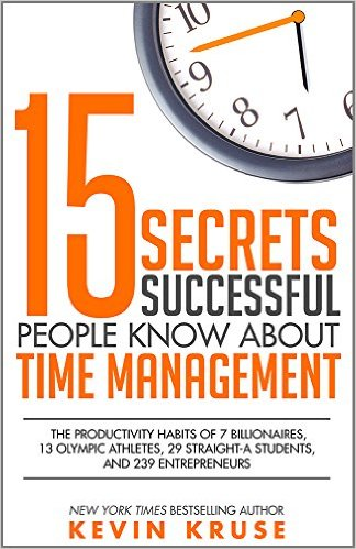 Kevin Kruse's book: 15 Secrets Successful People Know About Time Management