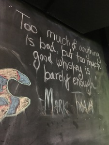 Quote from Mark Twain - too much whiskey is barely enough