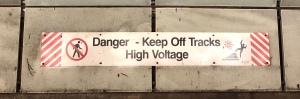 Danger - Keep Off Track High Voltage