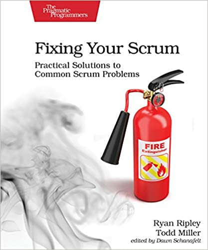 Re-Read Saturday, Fixing Your Scrum, Week 15, Chapter 15: The Sprint Retrospective